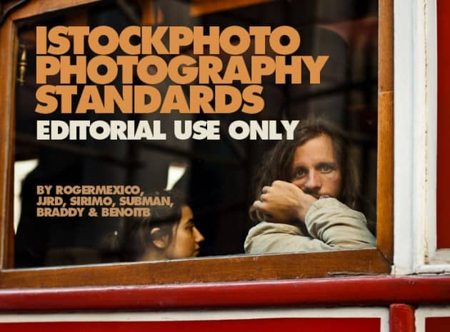 iStockphoto Photography Standards: Editorial Use Only