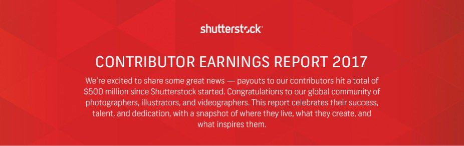 Shutterstock's Contributor Earnings Report 2017 is Out: $500M Payout to Photographers