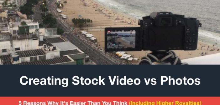 Creating Stock Video vs Photos: 5 Reasons Why It's Easier Than You Think (Including Higher Royalties)