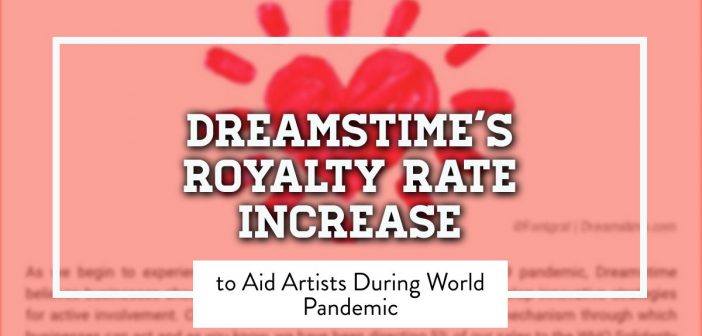 Dreamstime Raises Royalty Rates by 10% to Aid Artists During Covid19 Pandemic